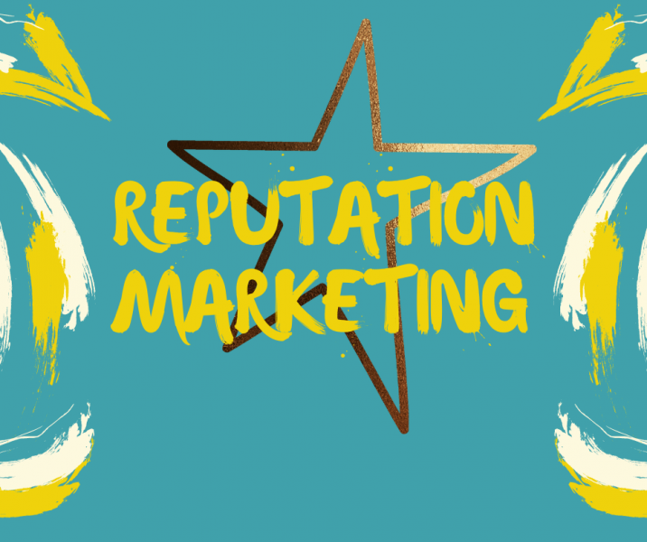 Reputation Marketing: What, Why, and How